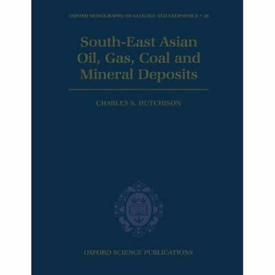 South-East Asian Oil, Gas, Coal and Mineral Deposits (Oxford Monographs on Geolo