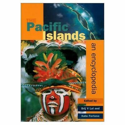 The Pacific Islands: An Encyclopedia Lal, Brij V. (Editor)/ Fortune, Kate (Edito