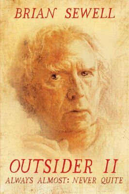 Outsider: II: Always Almost: Never Quite New Hardcover Book Brian Sewell