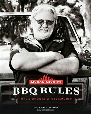 Myron Mixon's BBQ Rules: The Old-School Guide to Smoking Meat New Hardcover Book