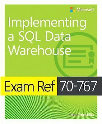 Exam Ref: Exam Ref 70-767 Implementing a SQL Data Warehouse by Jose...
