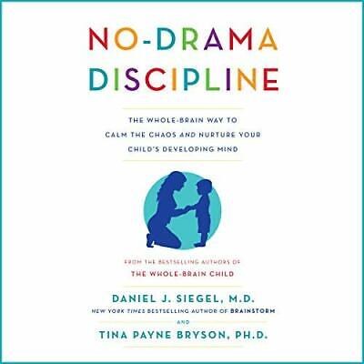 No-Drama Discipline: The Whole-Brain Way to Calm the Chaos and ... (Audiobook)