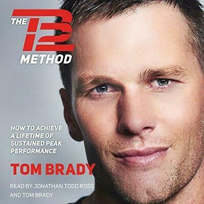 The TB12 Method: How to Achieve a Lifetime of Sustained ... (Audiobook)