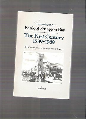 """""""The Bank Of Sturgeon Bay: The First Century 1889-1989 (Wisconsin History)"""