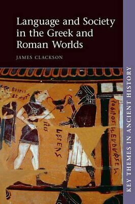Language and Society in the Greek and Roman Worlds (Key Themes in Ancient Histor