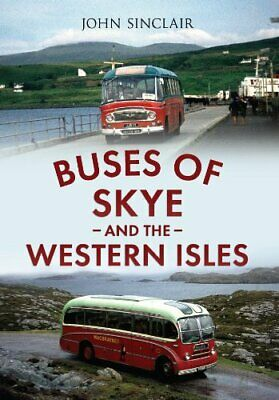 Buses of Skye and the Western Isles New Paperback Book John Sinclair