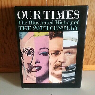 OUR TIMES ~ THE ILLUSTRATED HISTORY OF THE 20TH CENTURY Hardback Book 713 pages