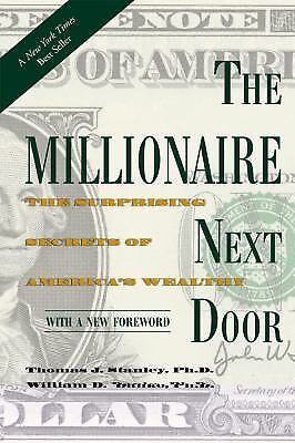 The Millionaire Next Door: The Secrets of America's Wealthy by Tomas Stanley