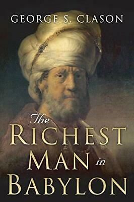 The Richest Man in Babylon: Original 1926 Edition by George S. Clason