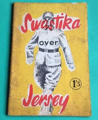 Swastika Over Jersey German Occupation & Liberation Of The Island 1958