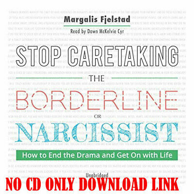 Stop Caretaking the Borderline or Narcissist: How to End the Drama  (Audiobook)