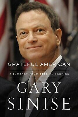 Grateful American: A Journey from Self to Service by Gary Sinise Hardcover NEW