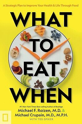 What to Eat When A Strategic Plan to Improve Health by Michael Roizen Hardcover