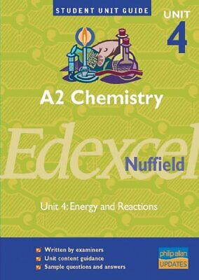 A2 Chemistry Edexcel (Nuffield) Unit 4: Energy and Reactions Unit Guide (Stude,