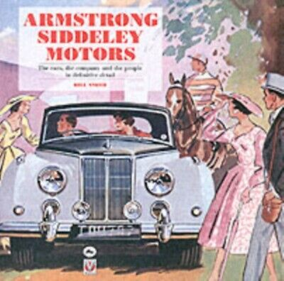 Armstrong Siddeley Motors: The cars, the company and the people i...