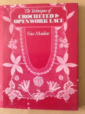 The Techniques of Crocheted & Openwork Lace - Circa 1982