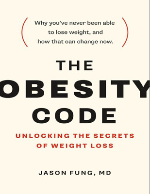 The Obesity Code : Unlocking the Secrets of Weight Loss by Jason Fung EB00K