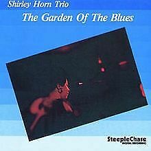 Garden of the Blues von Shirley Trio Horn | CD | Zustand sehr gut