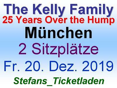 The Kelly Family 2 Sitzplätze Fr. 20. Dez. 2019 München 25 Years Over the Hump