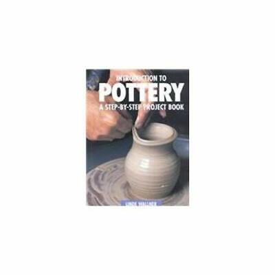 An Introduction to Pottery: A Step-By-Step Project Book Linde Wallner