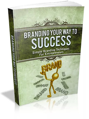 Branding Your Way To Success & 12 free Self Help Ebooks Master resell rights Pdf