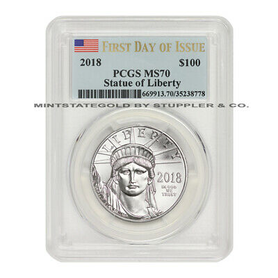 2018 $100 Platinum Eagle PCGS MS70 FDOI First Day Of Issue Statue of Liberty