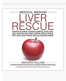 Medical Medium Liver Rescue 1st Edition by Anthony William