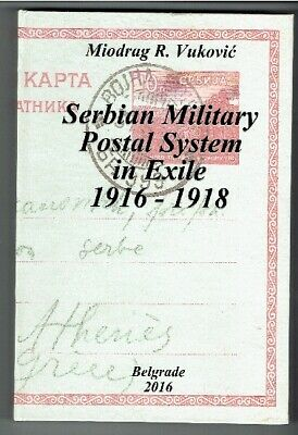 Book - Serbian Military Postal System in Exile 1916-1918 by Vukovic