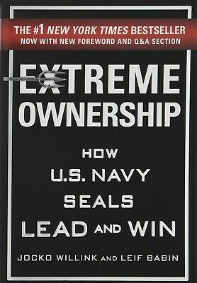 Extreme Ownership: How U.S. Navy SEALs Lead and Win by Jocko Willink Hardcover