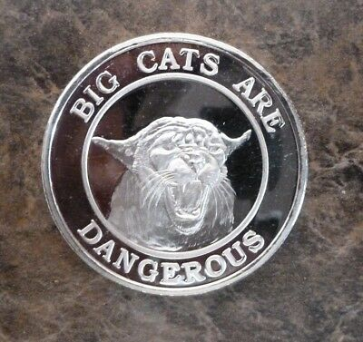"""SILVER ROUND: """"BIG CATS ARE DANGEROUS..."""" One Troy Oz .999 Fine Silver"""