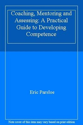 Coaching, Mentoring and Assessing: A Practical Guide to Developing Competence,E