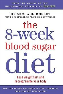 The 8-Week Blood Sugar Diet : Lose Weight Fast and Reprogramme Your Body for ...