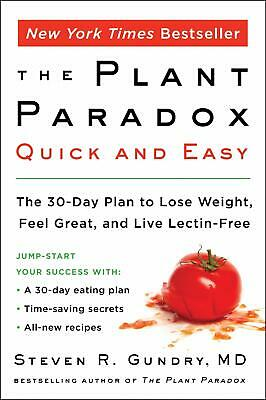 The Plant Paradox Quick and Easy Feel Great by Dr Steven R Gundry M.D Paperback