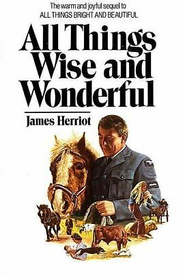 All Creatures Great and Small: All Things Wise and Wonderful by James Herriot (1