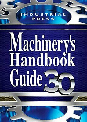 Machinery's Handbook Guide, 30th Edition by Erik Oberg