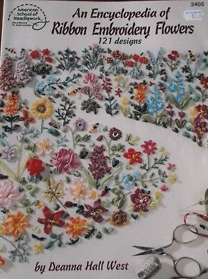 Encyclopedia Of Ribbon Embroidery Flowers By Deanna Hall West 121 Designs Book
