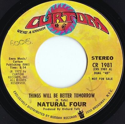 Natural Four ORIG US Promo 45 Things will be better tomorrow EX '72 Curtom Soul