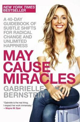 May Cause Miracles : A 40-Day Guidebook of Subtle Shifts for...[PDF]