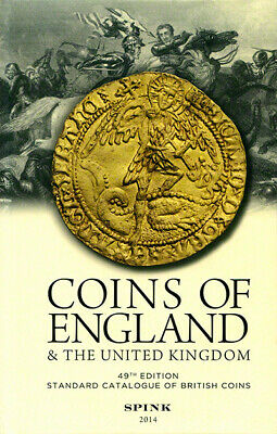 Coins of England & the United Kingdom: 2014 by Spink & Son Ltd .49th Ed.