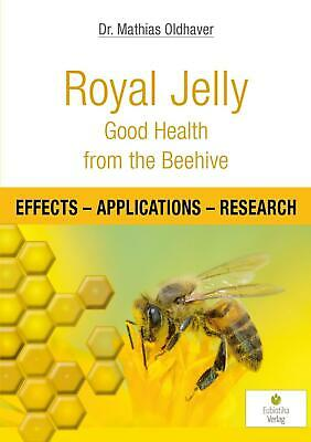 Royal Jelly - Good Health from the Beehive, Mathias Oldhaver