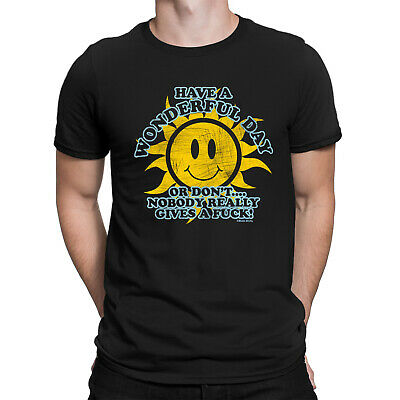 HAVE A WONDERFUL DAY NOBODY GIVES A F*CK Mens Funny Slogan T-Shirt Rude Top Tee