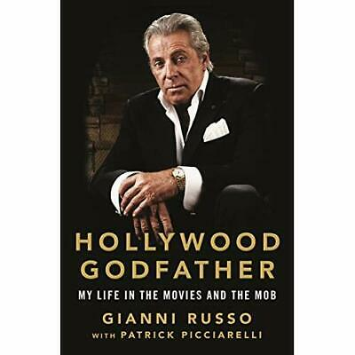 Hollywood Godfather: My Life in the Movies and the Mob Russo, Gianni/ Picciarell