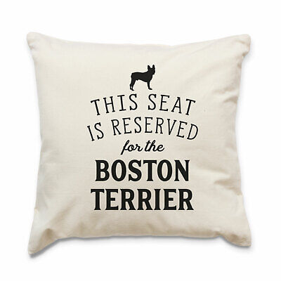 NEW - RESERVED FOR THE BOSTON TERRIER - Cushion Cover - Dog Gift Present
