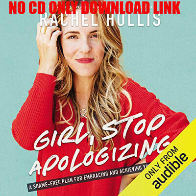 Girl, Stop Apologizing: A Shame-Free Plan for Embracing and Achieving .. (Audio)