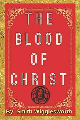 The BLOOD Of Jesus Christ by Smith Wigglesworth: Revelation of the Blood...