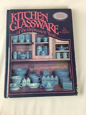 Kitchen Glassware of the Depression Years by Gene Florence (1990, Hardcover) 4th