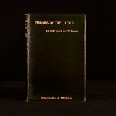 1913 Fibroids of the Uterus Their Pathology Diagnosis Treatment J Bland-Sutton