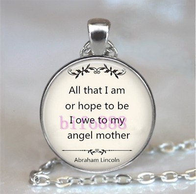 """""""All That I Am, or Hope To Be, I Owe To My Angel Mother"""" Glass Chain Necklace"""