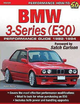 BMW 3-Series (E30) Performance Guide 1982-1994, Bowen, Robert