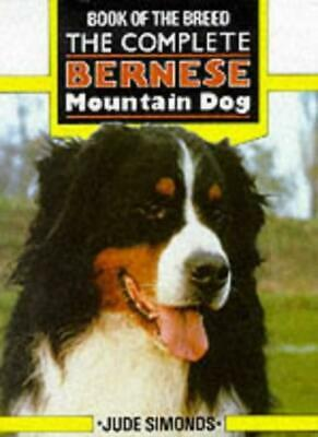 The Complete Bernese Mountain Dog (Book of the Breed S),Jude Simonds